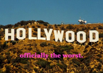 hollywood officially the worst