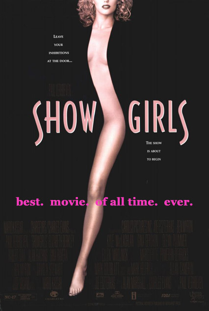 showgirls best movie of all time ever